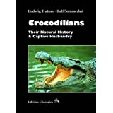 Crocodilians - Their Natural History & Captive Husbandry ~ Ludwig Trutnau