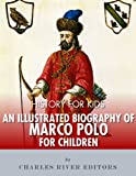 img - for History for Kids: An Illustrated Biography of Marco Polo for Children book / textbook / text book