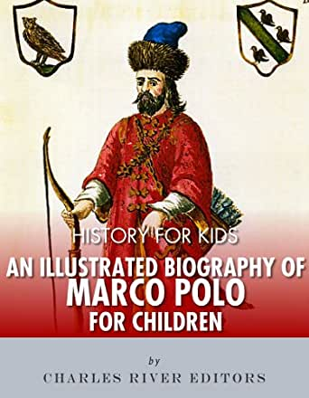 history for kids an illustrated biography of marco polo. Black Bedroom Furniture Sets. Home Design Ideas