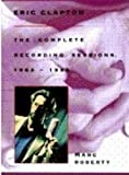 img - for Eric Clapton: The Complete Recording Sessions, 1963-1995 book / textbook / text book
