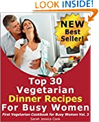 Top 30 Amazing Vegetarian Dinner Recipes for Busy Women