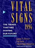 Vital Signs 1994: The Trends That Are Shaping Our Future (0393311821) by Brown, Lester R.