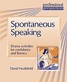 David Heathfield Spontaneous Speaking (Professional Perspectives)