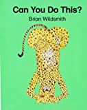 Can You Do This? (Cat on the Mat) (0192724185) by Wildsmith, Brian