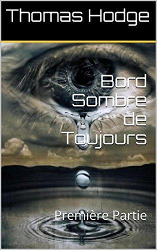 Couverture du livre Bord Sombre de Toujours: Première Partie