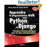 Apprendre la programmation web avec Python et Django : Principes et bonnes pratiques pour les sites web dynamiques...