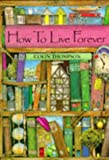 How to Live Forever Hb