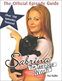 Sabrina the Teenage Witch: The Official Episode Guide (0752264931) by Ruditis, Paul