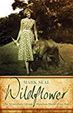 Wildflower: The Extraordinary Life and Mysterious Murder of Joan Root