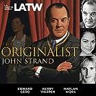 The Originalist Hörspiel von John Strand Gesprochen von: Edward Gero, Karry Warren, Harlan Work
