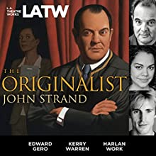 The Originalist Performance by John Strand Narrated by Edward Gero, Karry Warren, Harlan Work
