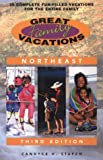 img - for Great Family Vacations Northeast, 3rd: 25 Complete Fun-Filled Vacations for the Entire Family (Great Family Vacations Series) book / textbook / text book