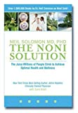 The Noni Solution: The Juice Millions of People Drink to Achieve Optimal Health and Wellness