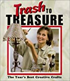img - for Trash to Treasure : The Year's Best Creative Crafts book / textbook / text book