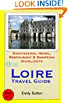 Loire Travel Guide: Sightseeing, Hote...
