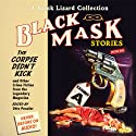 Black Mask 9: The Corpse Didn't Kick: And Other Crime Fiction from the Legendary Magazine (       UNABRIDGED) by Otto Penzler (editor), Whitman Chambers, Milton K. Ozaki, Raymond Chandler, Norbert Davis, Ray Cummings, Steve Fisher, Frank Gruber Narrated by Bart Tinapp, Scott Brick, Eric Conger, Alan Winter, Carol Monda, Jeff Woodman