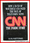 Cnn: The Inside Story : How a Band of...