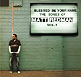 Blessed Be Your Name the Songs of Matt Redman 1