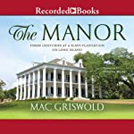 The Manor: Three Centuries at a Slave Plantation on Long Island | Mac Griswold