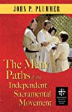 The Many Paths of the Independent Sacramental Movement (Independent Catholic Heritage)