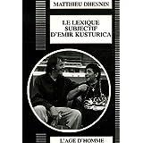 Le lexique subjectif d'Emir Kusturica : Portrait d'un réalisateur
