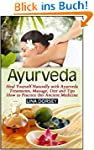 Ayurveda: Heal Yourself Naturally wit...