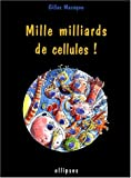 Mille milliards de cellules!