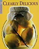 img - for Clearly Delicious: An Illustrated Guide to Preserving, Pickling, & Bottling book / textbook / text book