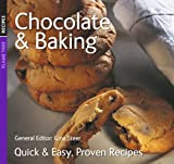 Chocolate & Baking: Quick & Easy Proven Recipes: Quck and Easy, Proven Recipes
