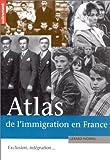echange, troc Gerard Noiriel - Atlas de l'immigration en France. Exclusion, intégration...