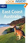East Coast Australia (Lonely Planet R...
