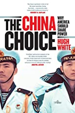 The China Choice: Why America Should Share Power [US edition]