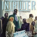 Intruder: Foreigner Sequence 5, Book 1 Audiobook by C. J. Cherryh Narrated by Daniel Thomas May