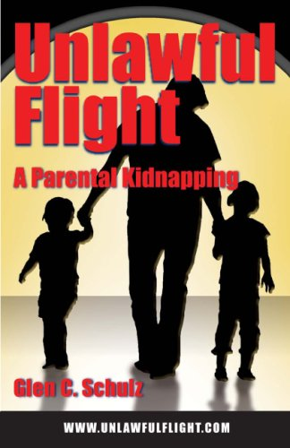 Unlawful Flight:  A Parental Kidnapping