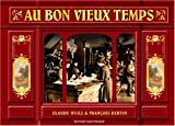 echange, troc Claude Weill, François Bertin - Au bon vieux temps : Les boutiques d'autrefois