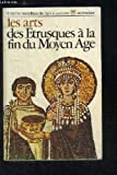 img - for Les arts des Etrusques   la fin du Moyen Age book / textbook / text book