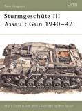 Sturmgeschütz III Assault Gun 1940-42 (New Vanguard) (1855325373) by Hilary Doyle