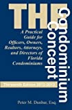 The Condominium Concept (Condominium Concept: A Practical Guide for Officers, Owners, &) by Dunbar, Peter 13th (thirteenth) edition [Paperback(2012)]