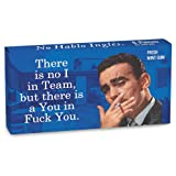 There is no I in Team, but there is a You in Fuck You Gum by Blue Q