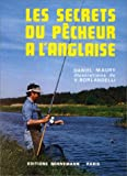 echange, troc Daniel Maury - Les secrets du pêcheur à l'anglaise