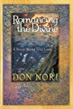 img - for Romancing the Divine: A Story about True Love book / textbook / text book