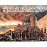 With Napoleon in Russia: The Illustrated Memoirs of Faber Du Faur, 1812