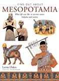 Find Out About Mesopotamia: What Life Was Like in Ancient Sumer, Babylon and Assyria, Precursors of Modern Iraq (1842159178) by Lorna Oakes