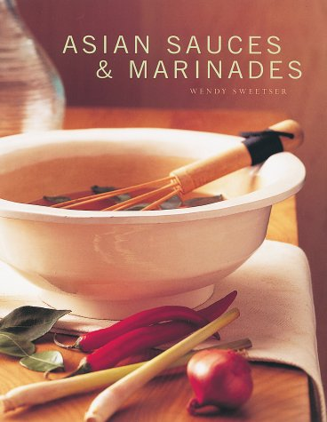 Asian Sauces and Marinades by Wendy Sweetser
