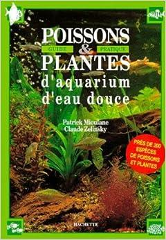 Poissons plantes d 39 aquarium d 39 eau douce 9782010206405 books - Plantes d aquarium eau douce ...