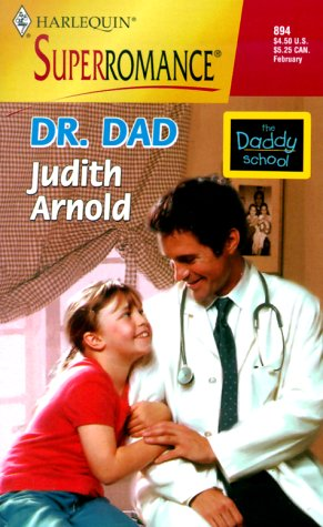 Image for Dr. Dad: The Daddy School (Harlequin Superromance No. 894)