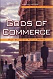 Gods of Commerce: How Business Really Works
