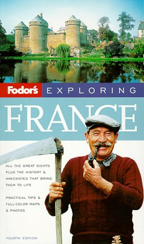 Exploring France, 4th Edition (Fodor's Exploring France), FODOR'S
