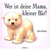 """Wer ist deine Mama, kleiner B�r?von """"John Butler"""""""