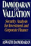 Damodaran on Valuation: Security Analysis for Investment and Corporate Finance (Frontiers in Finance Series) (0471014508) by Damodaran, Aswath